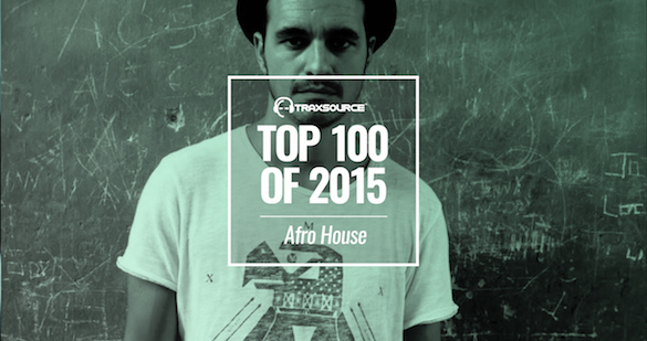 Afro House top 100 Traxsource